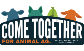 2022 Animal Agriculture Alliance Stakeholders Summit announces theme: 'Come Together for Animal Ag'